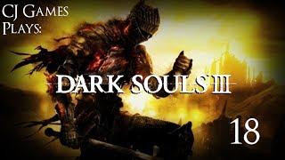 Dark Souls 3 - Ep.18 Let the Rage Begin
