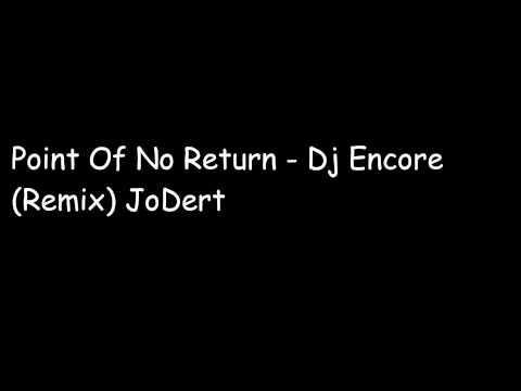 Point Of No Return - Dj Encore (remix) Jodert video