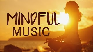 Mindfulness Meditation Music for Focus, Concentration to Relax