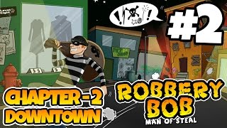 Robbery Bob - Chapter 2 - DOWNTOWN - iOS/Android - Gameplay Video - Part 2