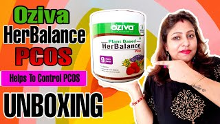 Unboxing OZiva HerBalance PCOS for my Hormonal Balance | 100% Plant Based | Let's Open
