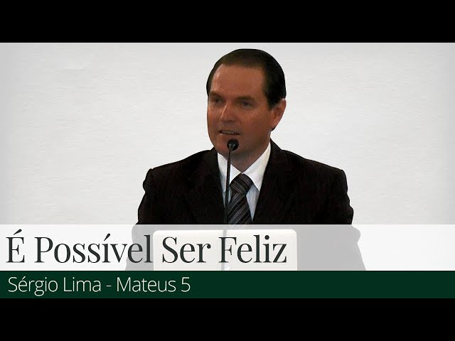É Possível Ser Feliz - Sérgio Lima
