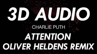 [3D AUDIO] Attention {Oliver Heldens Remix} (USE HEADPHONES!!!)