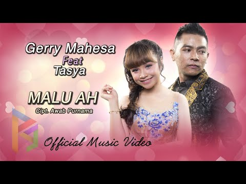 Gerry Mahesa Feat Tasya Rosmala - Malu Ah ( Official Music Video )
