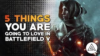 5 Things You Are Going to Love in Battlefield V