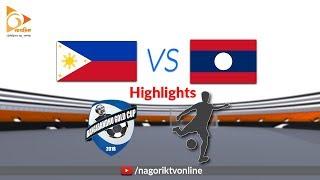Laos vs Philippines - Highlights - Bangabandhu Gold Cup 2018