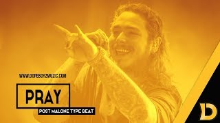 "Post Malone Type Beat 2019 ""PRAY"" - Newschool Hip Hop Instrumental by DopeBoyzMuzic"