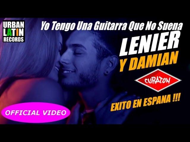 LENIER, DAMIAN - YO TENGO UNA GUITARRA QUE NO SUENA - (OFFICIAL VIDEO) CUBATON 2017