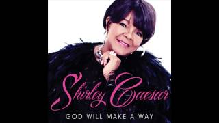 Shirley Caesar - God Will Make A Way