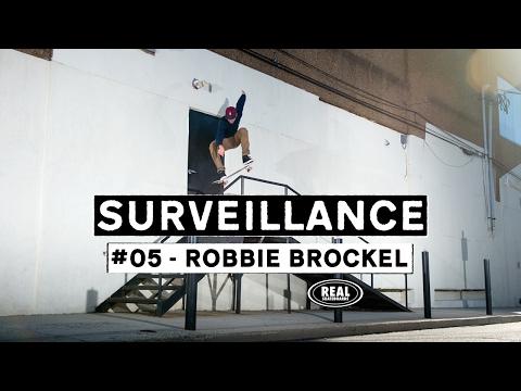Surveillance #05 : Robbie Brockel
