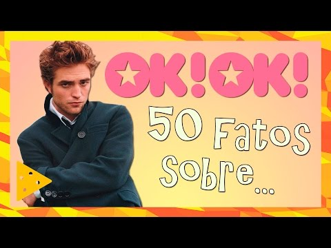 50 FATOS SOBRE ROBERT PATTINSON