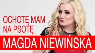 Magda Niewińska - Ochotę mam na psotę [RMX]