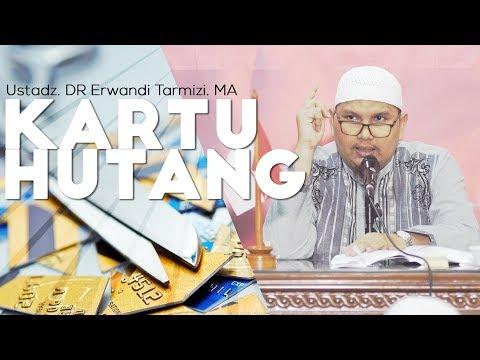 Kartu Hutang - Ustadz DR Erwandi Tarmizi  MA