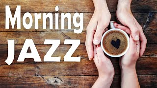 Awakening Morning JAZZ - Positive Morning Coffee JAZZ Music - Good Morning!