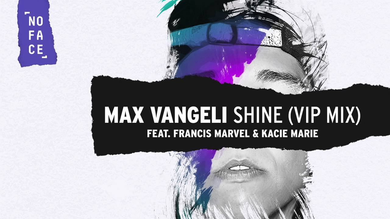 Max Vangeli - Shine (VIP Mix) ft Francis Marvel & Kacie Marie