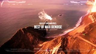 Galileo Dreams pres. Best of Max Denoise [Official Music Video]