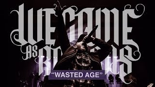 WE CAME AS ROMANS - Wasted Age (Live)