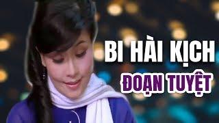Bi Hài Kịch - Đoạn Tuyệt | Túy Hồng Kiều Oanh Xuân Phát Tú Trinh vở bi hài trường kịch hay nhất