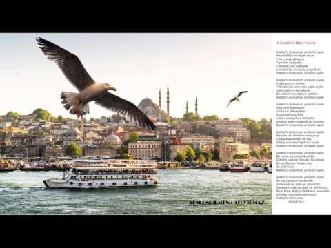 """ŞİİR """" İSTANBUL'U DİNLİYORUM """" ORHAN VELİ"""