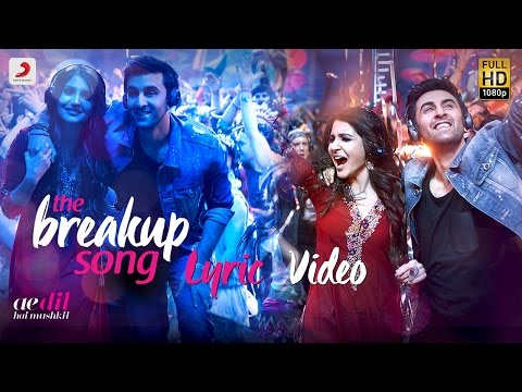 The Breakup Song - Official Lyric Video | Ranbir | Anushka | Pritam | Arijit I Badshah | Jonita thumbnail