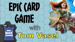 Epic Card Game Review - with Tom Vasel
