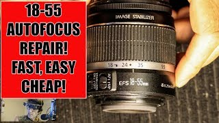 Canon Lens DIY Repair: 18-55MM F3.5-5.6 AutoFocus Not.....