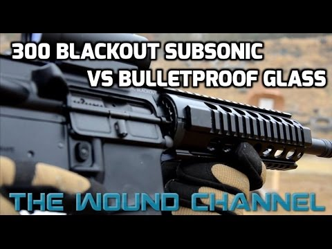 300 Blackout vs Bulletproof Glass