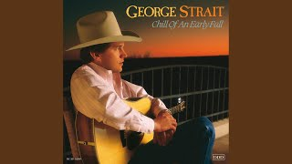 George Strait The Chill Of An Early Fall