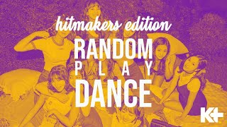 K-PLUS RANDOM PLAY DANCE - HITMAKERS EDITION!