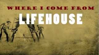 Watch Lifehouse Where I Come From video