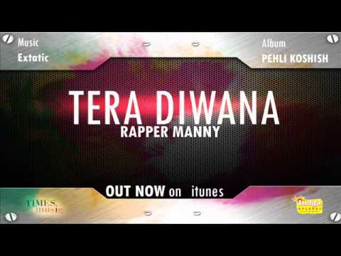 TERA DIWANA  | RAPPER MANNY  | New Punjabi Rap Songs 2014  |...