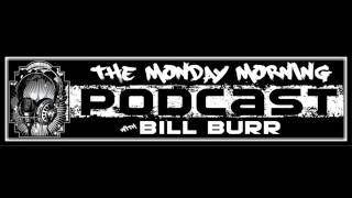 Bill Burr - Podcast Inspired Girlfriend To Quit Job