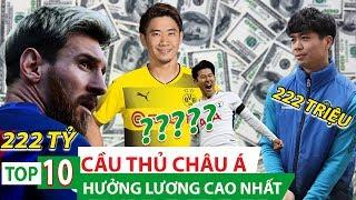 Top 10 cầu thủ Châu Á có mức lương cao nhất thời điểm hiện tại! Son Heung-min vô đối?