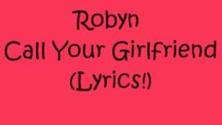 Robyn Call Your Girlfriend