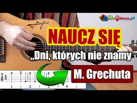 Jak Zagrać Na Gitarze: Marek Grechuta - Dni, Których Nie Znamy