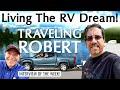 Traveling Robert   Living The RV Dream