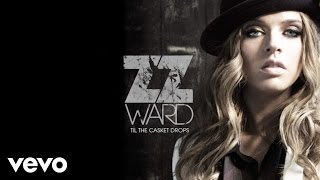 Watch Zz Ward Til The Casket Drops video