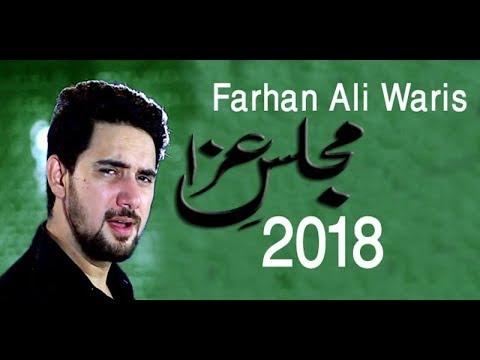 Farhan Ali Waris Majlas 2018