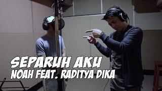 Download Song Separuh Aku - NOAH Feat. Raditya Dika Free StafaMp3