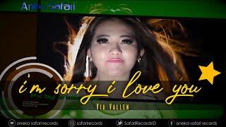 Via Vallen - I'm Sorry I Love You ( Official Music Video )