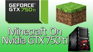 Minecraft on Nvidia GTX 750 Ti (Normal + Shaders test)
