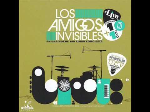 Los Amigos Invisibles - Si Estuvieras Aqui