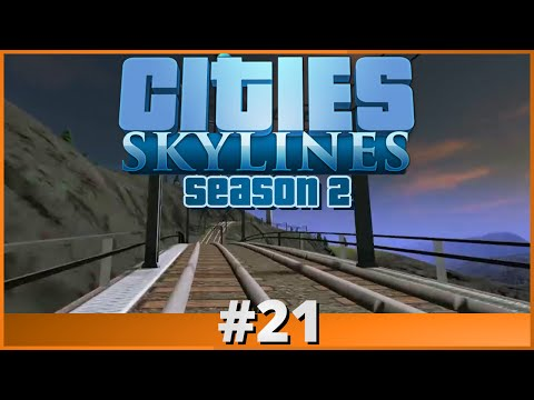 Let's Play - Cities: Skylines - Part 21 (Season 2)