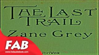 The Last Trail Full Audiobook by Zane GREY by Westerns Fiction