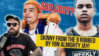 YBN Almighty Jay Robbed Skinnyfromthe9 For $80,000 ???