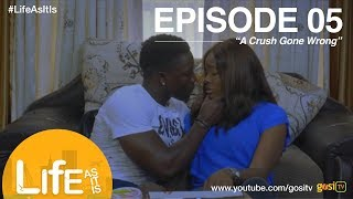 Life As It Is S1E5 - A Crush Gone Wrong