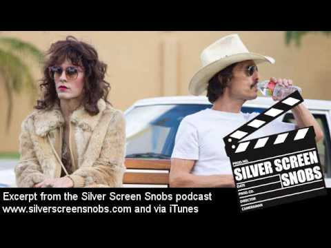 Dallas Buyers Club - Movie Review by the Silver Screen Snobs podcast