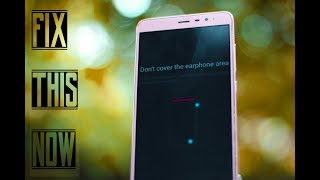 How to Fix Don't Cover the Earphone area Problem in Xiaomi Phone