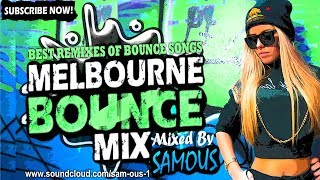 ?Melbourne Bounce Mix 2018   Best Remixes Of Popular Bounce Songs   Party Dance Mix #19 (SUBSCRIBE)