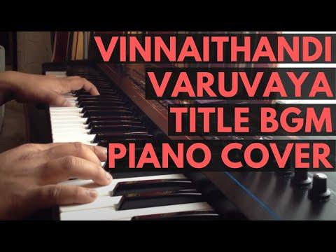 Vinnaithandi Varuvaya ye Maya Chesave Title Bgm Piano- A.r.rahman video